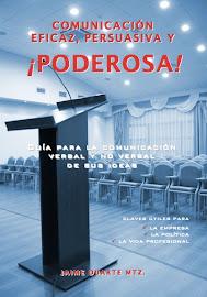 "Libro: ""Comunicación eficaz, persuasiva y ¡poderosa!"""