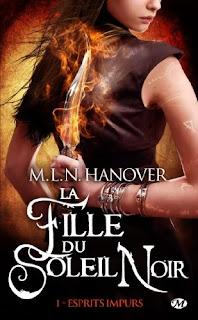 [Hanover, M.L.N.] La fille du Soleil Noir - Tome 1: Esprits impurs La+fille+du+soleil+noir