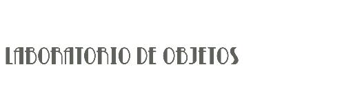 LABORATORIO DE OBJETOS - Muebles recuperados - Deco - Bazar