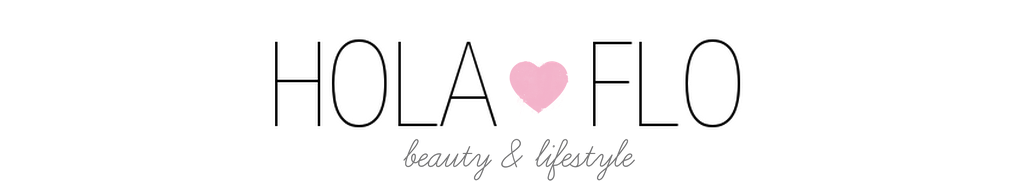 Hola Flo! Beauty and Lifestyle Blog