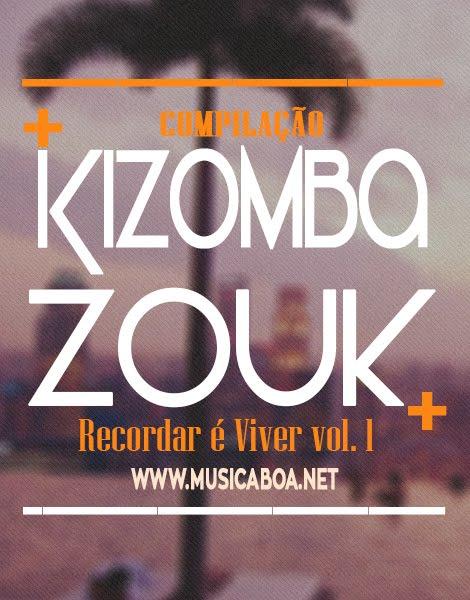 Compilação Kizomba / Zouk / Passada - Recordar É Viver Vol.1 [ 2K16 ]
