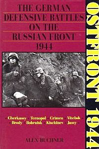 Ostfront 1944: The German Defensive Battles on the Russian Front 1944 (Schiffer military history) ALEX BUCHNER
