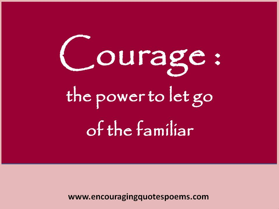 Free Cards with Quotes / Poems: Quotable quotes on Courage - 3: www.encouragingquotespoems.com/2013/03/quotable-quotes-on-courage-3...