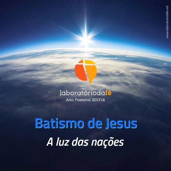 Viver o domingo do Batismo de Jesus (Ano A), no Laboratório da fé, 2014