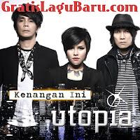 Download Lagu Terbaru Utopia Kenangan Ini MP3