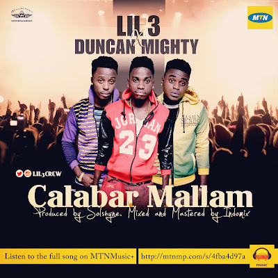 """Lil 3 Unveils """"Calabar Mallam"""" Ft Duncan Mighty (Ph 1st Son)"""