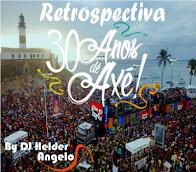 Retrospectiva 30 anos de axé 2015 Sem Vinhetas By Dj Helder Angelo