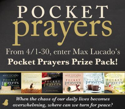 Max Lucado's Pocket Prayers Giveaway 4/1 - 4/30