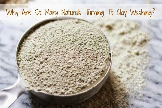 Why Are So Many Naturals Turning To Clay Washing?