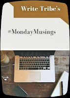 #MondayMusings from Write Tribe