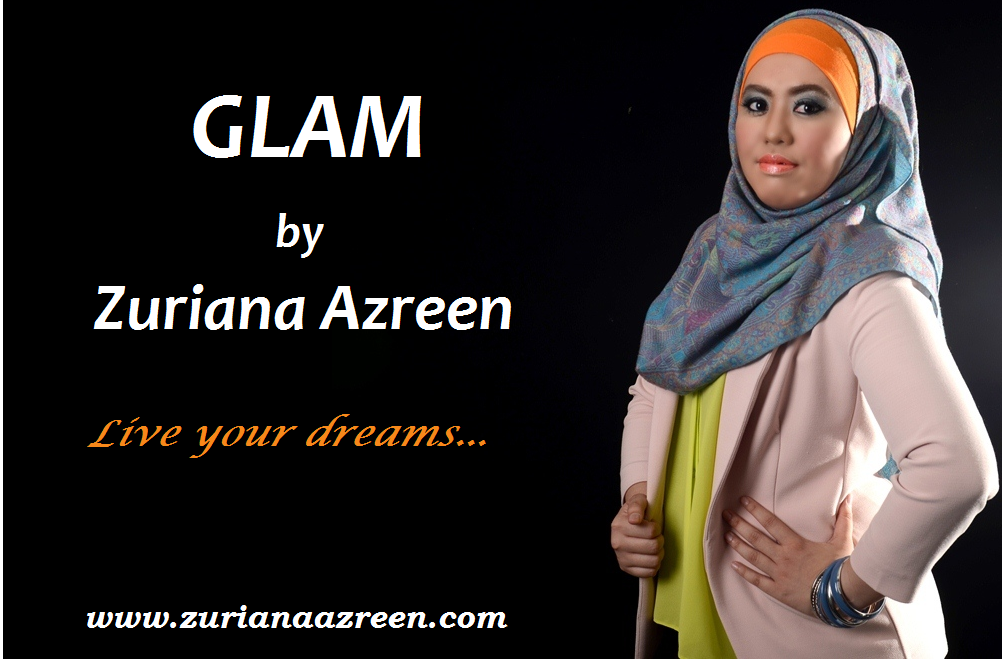 GLAM by Zuriana Azreen