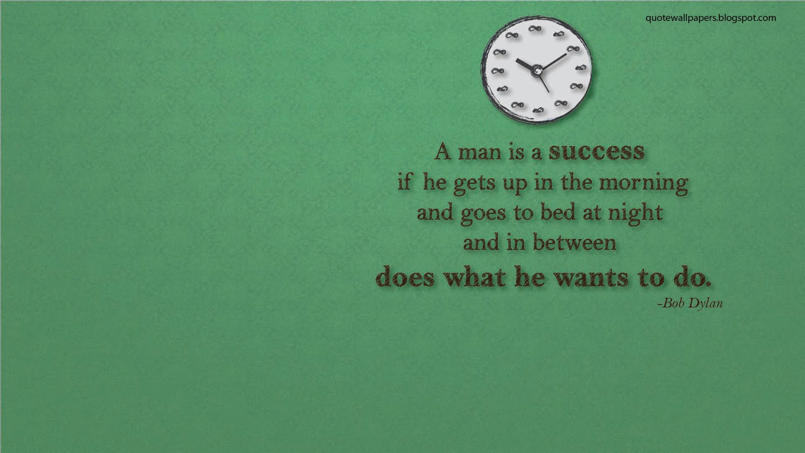 Man is a success if he gets up in the morning and goes to bed at