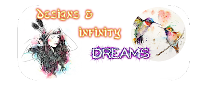 Designs & infinity dreams