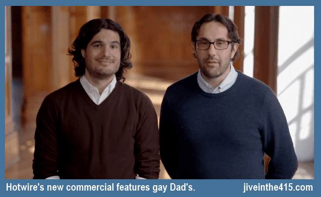 Hotwire's new commercial features two gay Dad's.