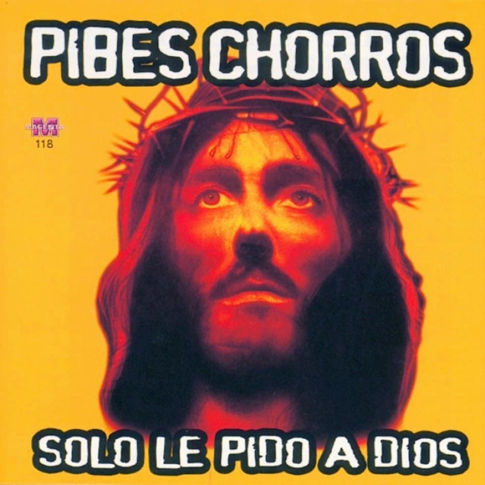 Los Pibes Chorros - Solo Le Pido a Dios (2002)