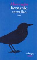 Aberração, Bernardo Carvalho