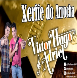Vittor Hugo e Adriel - Xerife do Arrocha