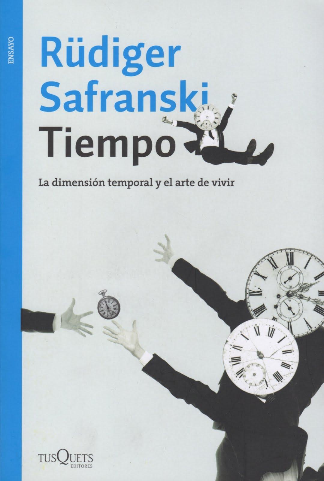 Rüdiger Safranski (Tiempo) La dimensión temporal y el arte de vivir