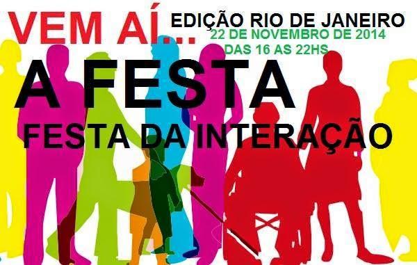 """Mais uma vez tivemos a oportunidade de participar de """"A Festa Edição Rio de Janeiro"""", onde conhecemos muita gente legal, pessoas atuantes em favor da acessibilidade e inclusão. Alex, mais uma vez você proporcionou a todos nós a oportunidade de nos sentirmos iguais, integrados! Fizemos novas amizades, encontramos amigos queridos, onde há vontade de acertar e compreensão, as falhas passam despercebidas! Mais uma vez, nota DEZ. Descrição: O convite em fundo branco traz informações em letras coloridas. No canto superior esquerdo em letras vermelhas maiúsculas lê-se: Vem ai... ;logo abaixo em letras pretas: """"A FESTA"""" FESTA DA INTERAÇÃO; no canto superior direito: Edição Rio de Janeiro, 22 de Novembro de 2014, das 16 as 22h. Descrição: A Ilustração do convite é composta por silhuetas coloridas de nove pessoas, sendo homens, mulheres e um cão-guia, nas cores: amarela, rosa, verde, cor de laranja, azul e vermelho. Oito pessoas estão em pé; um homem é cadeirante, junto a ele, uma mulher com a mão apoiada na cadeira. Um homem cego com bengala e um cão-guia; um anão ao lado de uma pessoa alta e na ponta direita, uma mulher obesa. Algumas imagens estão levemente sobrepostas, misturando uma cor com a outra. Fim da descrição."""
