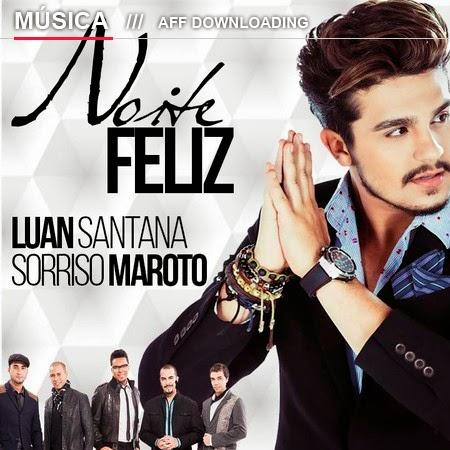 Luan Santana – Noite feliz (Part. Sorriso Maroto)