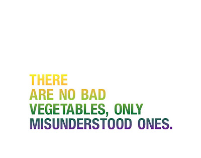 There Are No Bad Vegetables, Only Misunderstood Ones