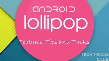 Android 5.0 Lollipop Features that you should know