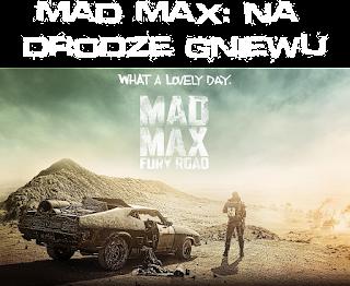 http://radioaktywne-recenzje.blogspot.com/2014/02/recenzja-mad-max-na-drodze-gniewu.html