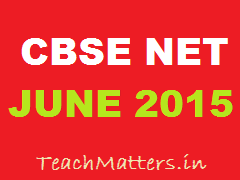 image : CBSE-NET JUNE 2015 @ TeachMatters.in