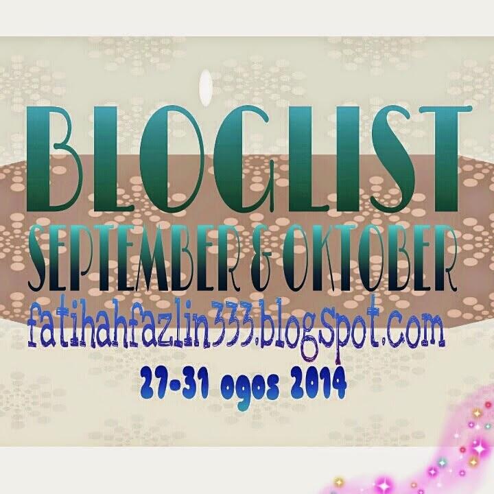 http://fatihahfazlin333.blogspot.com/2014/08/pencarian-bloglist-september-oktober.html