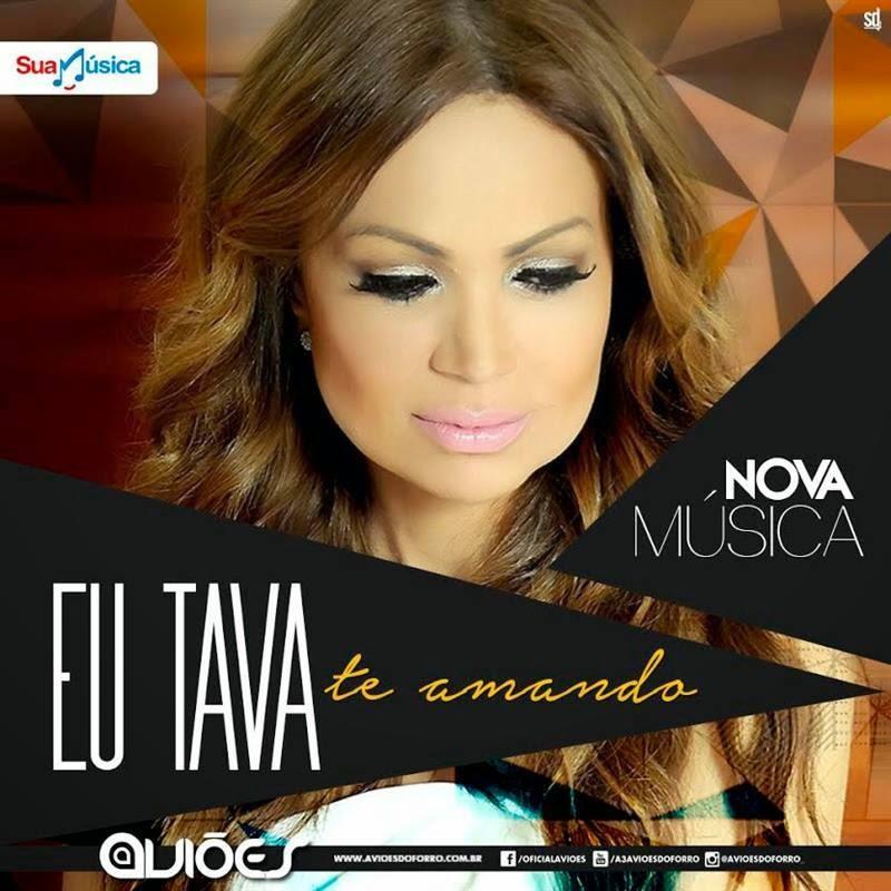 Baixar M�sica - Avi�es do Forr� - Eu Tava Te Amando - 2015 ~ DU ...