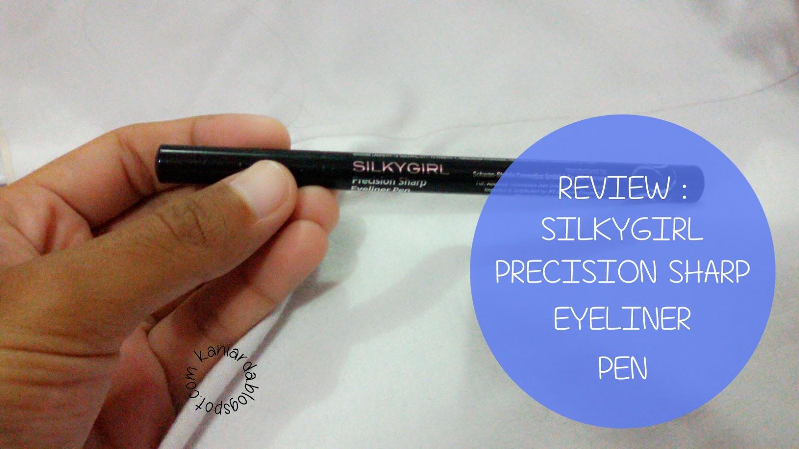 Silkygirl Precision Sharp Eyeliner Pen Spec Dan Daftar Harga Long Wearing 01 Black 143027 Hai Ladies Senengnya Bisa Blogging Lagi Akhir Ini Aku Super Sibuk