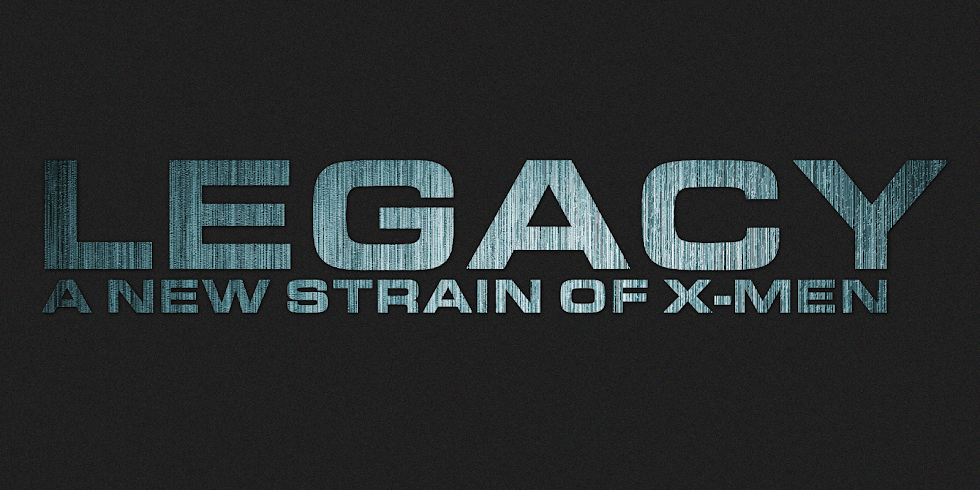 Timeless Journeys// Legacy - A New Strain Of X-MEN - Coming Soon
