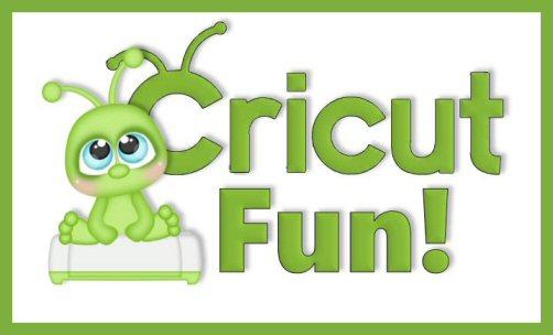 Cricut Fun!