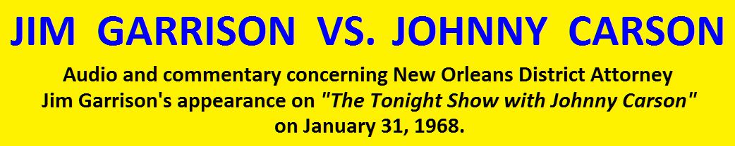 <center> JIM GARRISON VS. JOHNNY CARSON </center>