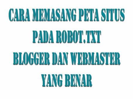 Cara Memasang Peta Situs Pada Robot.txt Blogger