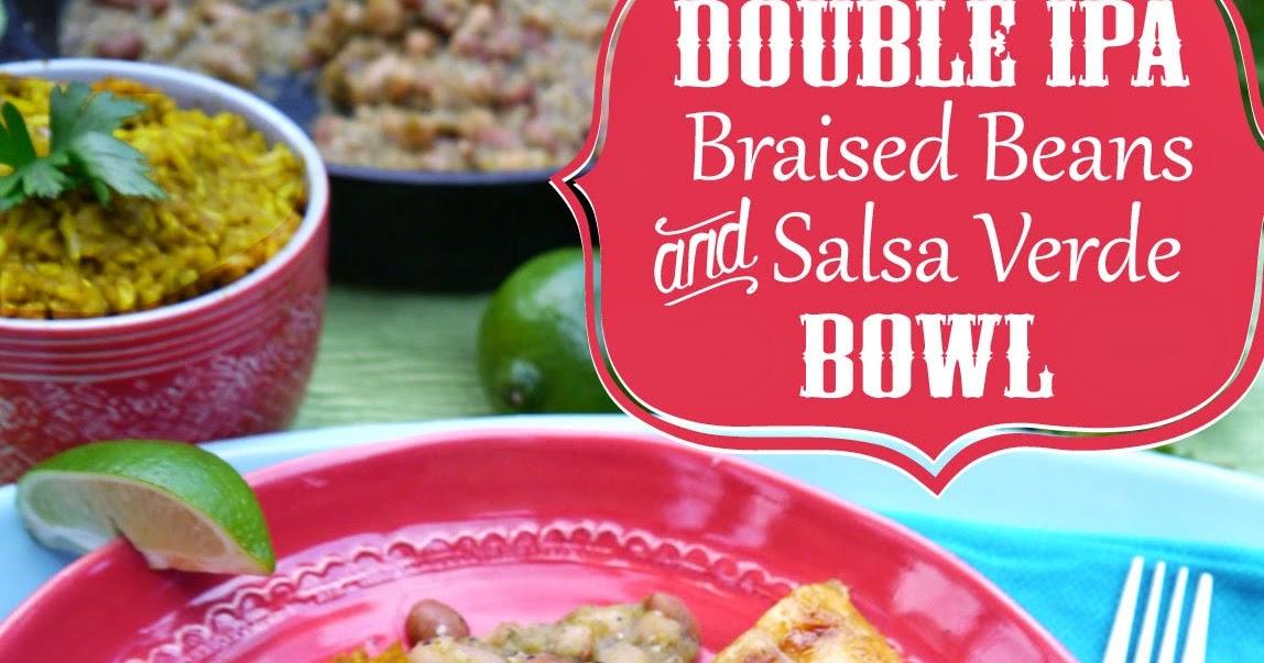 ... Vegan Foodgasm: Double IPA Braised Bean and Salsa Verde Bowl