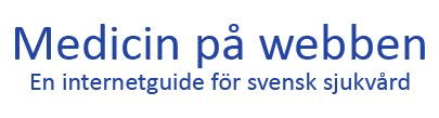 Medicin p webben, en internetguide fr svensk sjukvrd