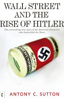 Wall Street and The Rise of Hitler  By Antony c. Sutton