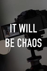 Watch It Will be Chaos Online Free in HD