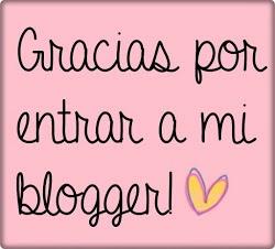 Gracias por entrar a mi Blogger!