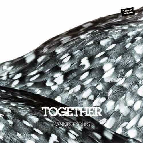Hannes Fischer - Together EP