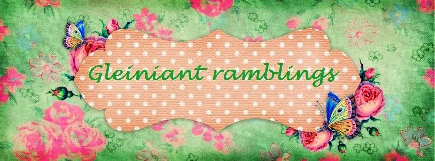Gleiniant ramblings