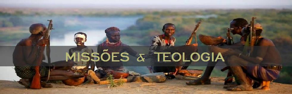 MISSÕES & TEOLOGIA