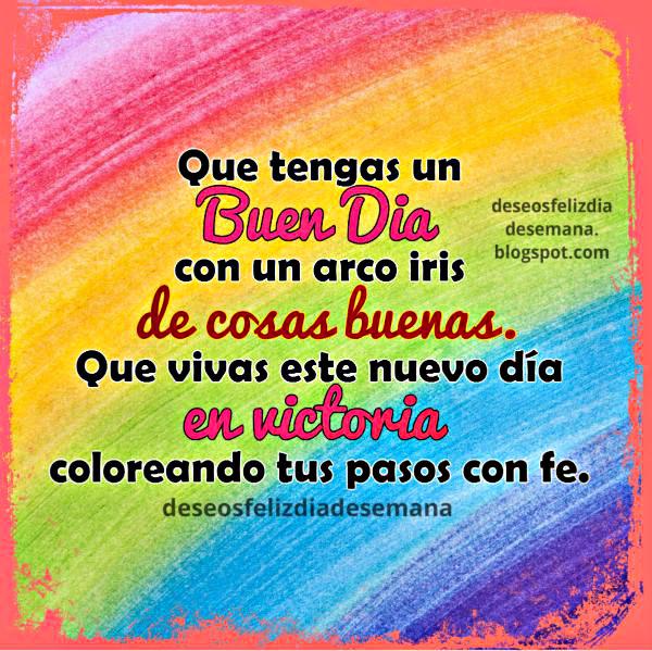 Frases de feliz día con buenos deseos, tener confianza, caminar en fe, palabras de ánimo