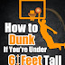 How to Dunk if You're Under 6 Feet Tall - Free Kindle Non-Fiction