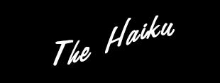 The Haiku