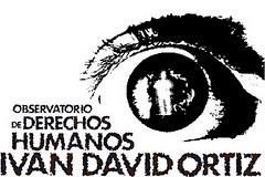 OBSERVATORIO DE DERECHOS HUMANOS IVAN DAVID ORTIZ