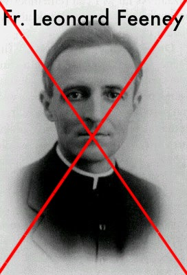 A Heresia Fineísta é oriunda do excomungado padre Leonard Feeney.