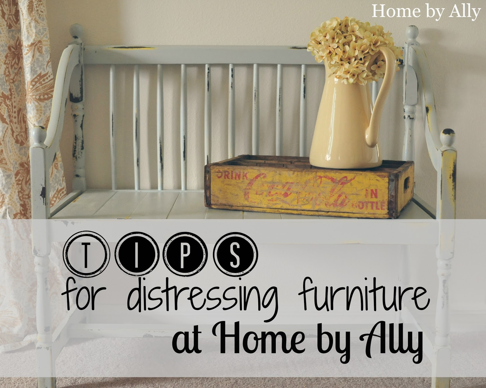 Home by Ally Tips for distressing furniture Bench Redo
