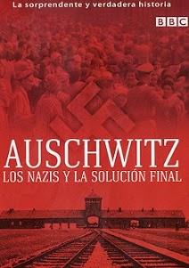 Auschwitz los Nazis y la Solución Final: